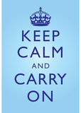 Keep Calm and Carry On Motivational Bright Blue Art Print Poster Masterprint