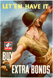 Let Em Have It Buy Extra Bonds WWII War Propaganda Art Print Poster Posters