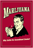 Marijuana Why Settle For Second Hand Smoke Funny Retro Poster Posters