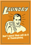 Laundry Mom Will Do It At Thanksgiving Funny Retro Poster Print
