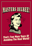 Masters Degree Two More Years Avoiding Real World Funny Retro Poster Masterprint