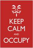 Keep Calm and Occupy Poster Prints