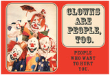 Clowns are People Too People Who Want to Hurt You Funny Poster Print Posters