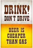 Drink Don't Drive Beer Humor Print Poster Poster