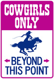 Cowgirls Only Beyond This Point Sign Poster Prints