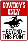 Cowboys Only Beyond This Point Sign Poster Print