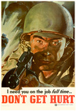 I Need You On the Job Full Time Don't Get Hurt WWII War Propaganda Art Print Poster Posters