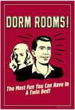 Dorm Rooms Most Fun In Twin Bed Funny Retro Poster Poster