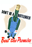 Don't Be a Bottleneck Beat the Promise WWII War Propaganda Art Print Poster Poster