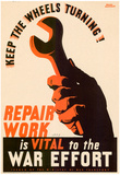 Keep the Wheels Turning Repair Work is Vital to the War Effort WWII War Propaganda Art Poster Posters