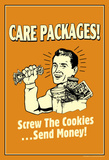 Care Packages Screw Cookies Send Money Funny Retro Poster Masterprint