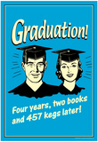 Graduation Four Year Two Books 457 Kegs Later Funny Retro Poster Photo