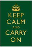 Keep Calm and Carry On Motivational Dark Green Art Print Poster Photo