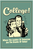 College Leaders of Tomorrow Drunks of Today Funny Retro Poster Prints