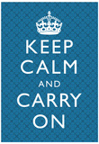 Keep Calm and Carry On Motivational Blue Pattern Art Print Poster Photo