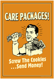 Care Packages Screw Cookies Send Money Funny Retro Poster Prints