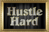 Hustle Hard Faux Framed Poster Masterprint