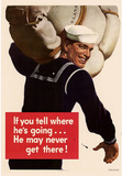 If You Tell Where He's Going He May Never Get There WWII War Propaganda Art Print Poster Masterprint