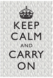 Keep Calm and Carry On Motivational Grey Pattern Art Print Poster Print