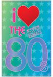 I Love the 80's (Heart) Art Poster Print Poster