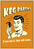 Keg Parties If You Tap It They Will Come Funny Retro Poster Posters