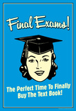 Final Exams Perfect Time To Buy The Text Book Funny Retro Poster Masterprint