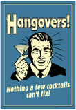 Hangovers Nothing Cocktails Can't Fix Funny Retro Poster Posters