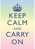 Keep Calm and Carry On Motivational Rainbow Art Print Poster Masterprint