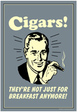 Cigars Not Just For Breakfast Anymore Funny Retro Poster Prints