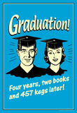 Graduation Four Year Two Books 457 Kegs Later Funny Retro Poster Masterprint