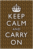 Keep Calm and Carry On Leopard Print Poster Posters