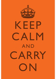 Keep Calm and Carry On Motivational Bright Orange Art Print Poster Masterprint