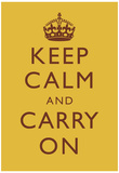 Keep Calm and Carry On Motivational Mustard Yellow Art Print Poster Photo