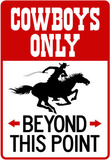 Cowboys Only Beyond This Point Sign Poster Masterdruck
