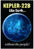 Kepler-22B Earth Without the People Humor Prints