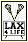 Lax 4 Life Lacrosse Sports Poster Affiches