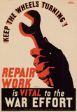 Keep the Wheels Turning Repair Work is Vital to the War Effort WWII War Propaganda Art Poster Masterprint