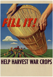 Fill It Help Harvest War Crops WWII Military Propaganda Art Print Poster Prints