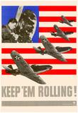 Keep Em Rolling Planes WWII War Propaganda Art Print Poster Print