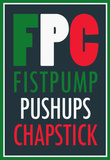 FPC Fistpump Pushups Chapstick Jersey Shore Poster Plakater