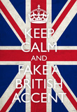 Keep Calm and Fake a British Accent (Carry On Spoof) Art Poster Print Masterprint
