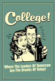 College Leaders of Tomorrow Drunks of Today Funny Retro Poster Masterprint