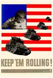 Keep Em Rolling Tanks WWII War Propaganda Art Print Poster Poster