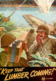 Keep That Lumber Coming WWII War Propaganda Art Print Poster Masterprint