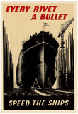 Every Rivet a Bullet Speed the Ships WWII War Propaganda Art Print Poster Print