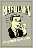Marijuana Special Kind Of Stupid Funny Retro Poster Masterprint