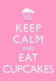 Keep Calm and Eat Cupcakes Poster Masterprint