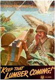 Keep That Lumber Coming WWII War Propaganda Art Print Poster Prints