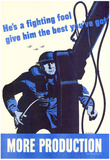He's a Fighting Fool Give Him the Best You've Got More Production War Propaganda WWII Poster Posters