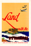 Land with the U.S. Marines WWII War Propaganda Art Print Poster Posters